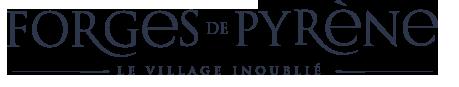 Forge de Pyrène, un village inoublié - Ariège, Pyrénées, Foix, Montgailhard